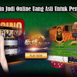 Cara Bermain Judi Online Uang Asli Untuk Pemain Pemula