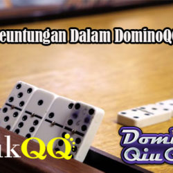 Fakta Keuntungan Dalam DominoQQ Online
