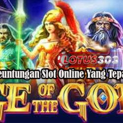 Menang Keuntungan Slot Online Yang Tepat & Efektif
