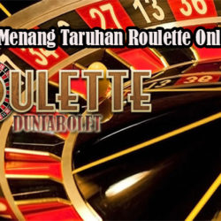 Panduan Menang Taruhan Roulette Online Resmi