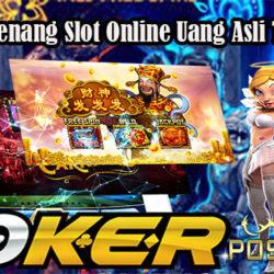 Taktik Menang Slot Online Uang Asli Terbaru